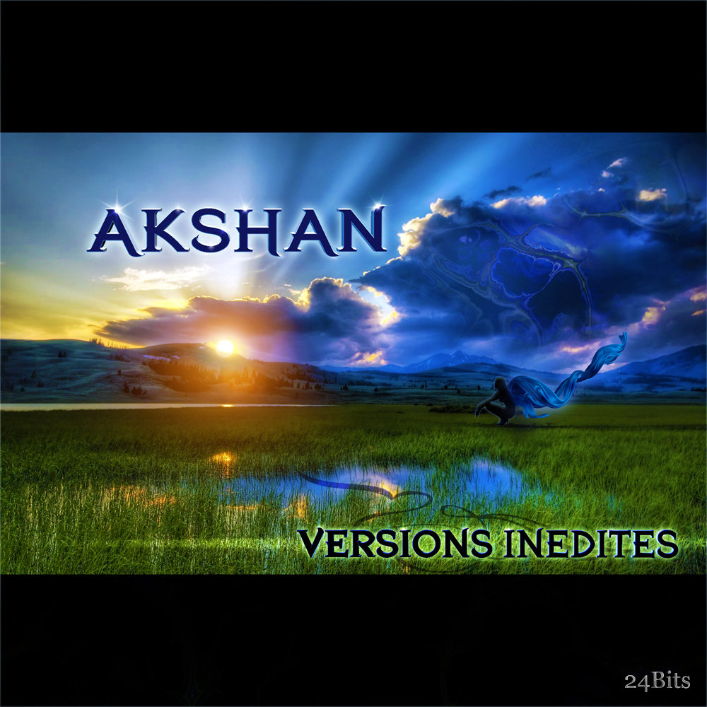 Akshan - Gates of Heaven (Extended Live Mix) @ 'Versions Inédites' album (24 bits, akshan)