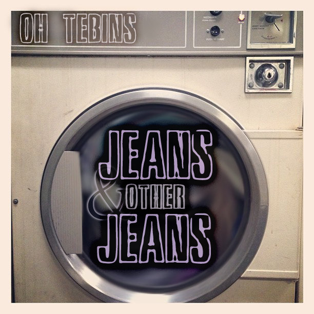 Oh Tebins - Jeans & Other Jeans (bass, drumstep)