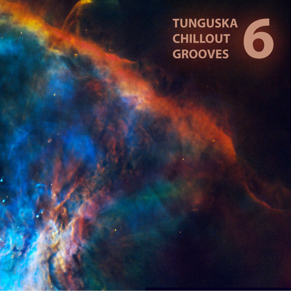 Tunguska Chillout Grooves - Volume 6 (artwork)