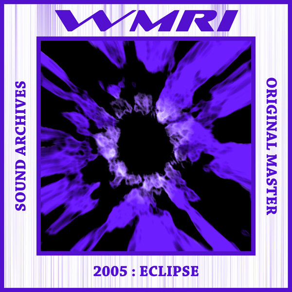 WMRI - Sound Archives 2003-2006: CD07 - Eclipse