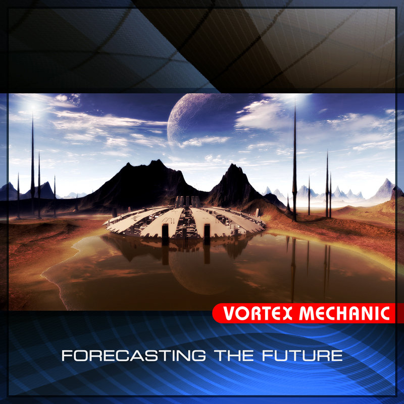 Vortex Mechanic - Forecasting the Future