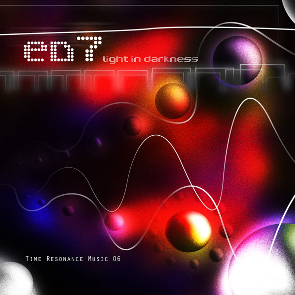 ED7 - Light in Darkness @ 'Light in Darkness' album (electronic, ambient)