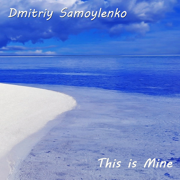 Dmitriy Samoylenko - This is Mine