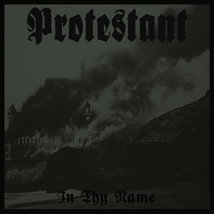 Protestant - In Thy Name / Hell's Insanity @ 'In Thy Name' album (black metal, metal)