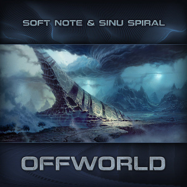 Soft Note & Sinu Spiral - Offworld
