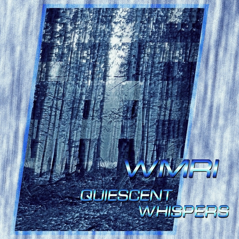WMRI - Quiescent Whispers
