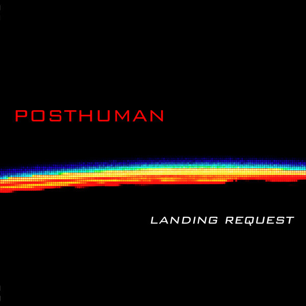 Posthuman - Landing Request