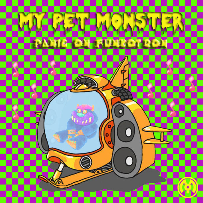 My Pet Monster - Intergalactic Booty @ 'Panic on Funkotron' album (electronic, dubstep)