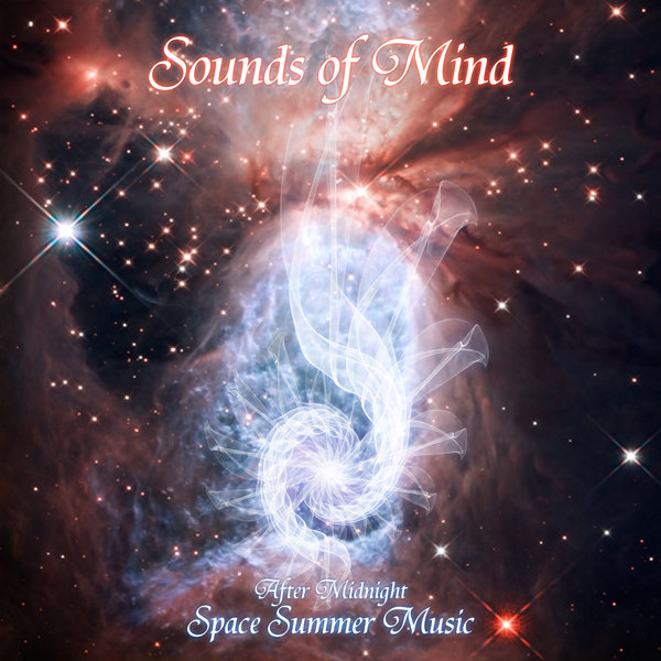 Sounds of Mind - After Midnight - Space Summer Music