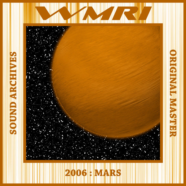 WMRI - Sound Archives 2003-2006: CD09 - Mars