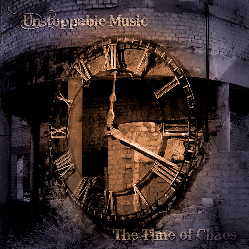 Unstoppable Music - The Time of Chaos
