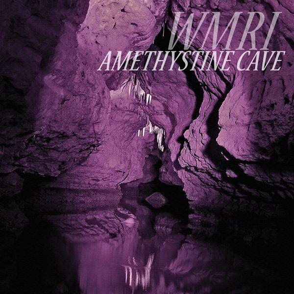 WMRI - Amethystine Cave