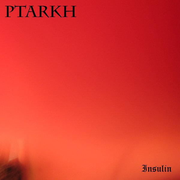 Ptarkh - Insulin