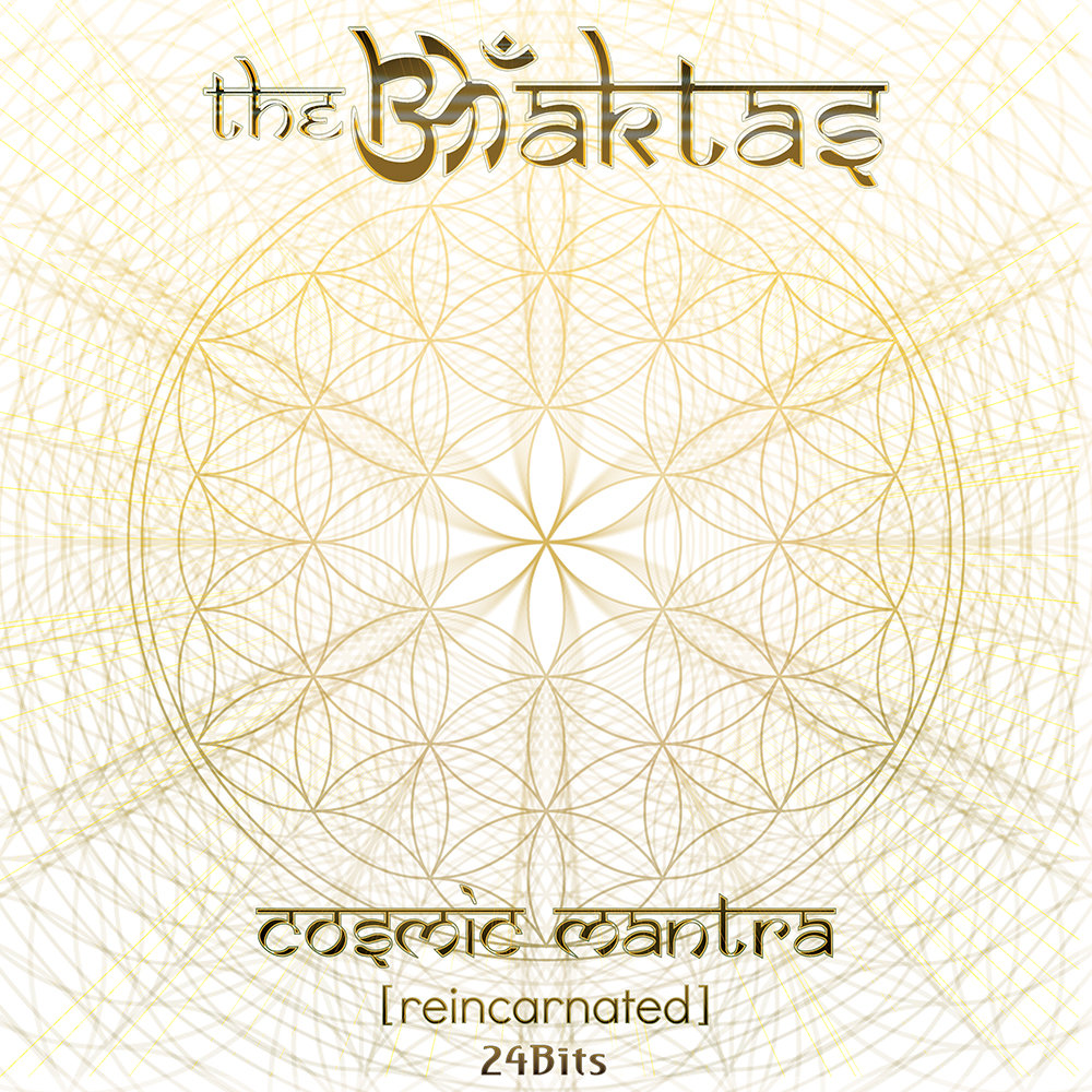 The Bhaktas - Cosmic Mantra - [Reincarnated] (Mixed Set) @ 'Cosmic Mantra - [Reincarnated]' album (cosmic mantra, electronic)