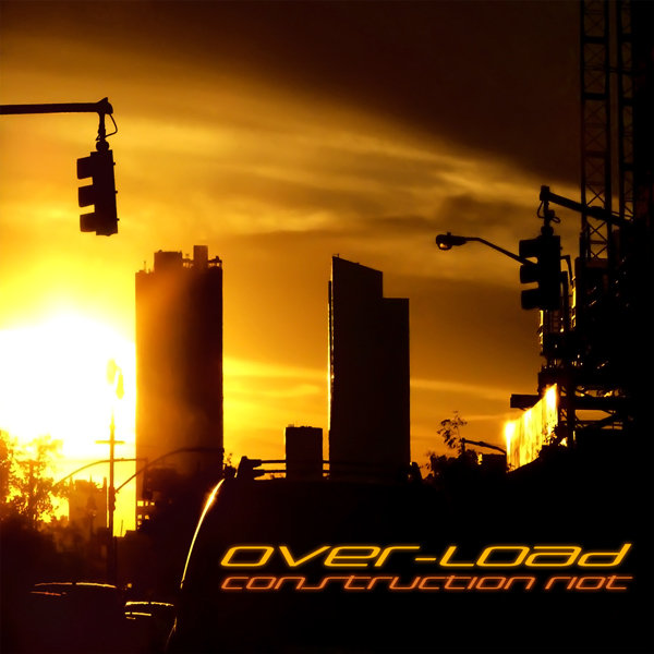 Over-Load - Construction Riot