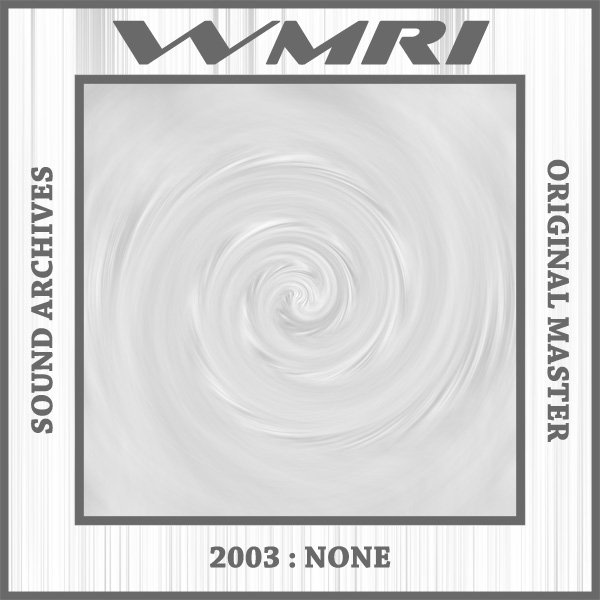 WMRI - Sound Archives 2003-2006: None