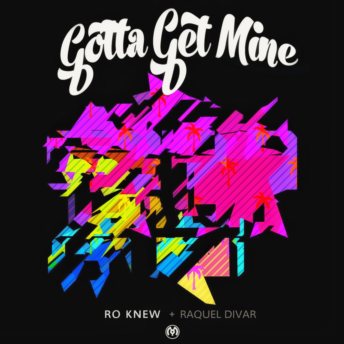 Ro Knew & Raquel Divar - Gotta Get Mine (artwork)