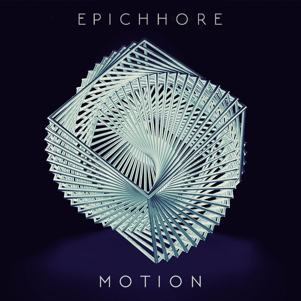 epichhore - motion