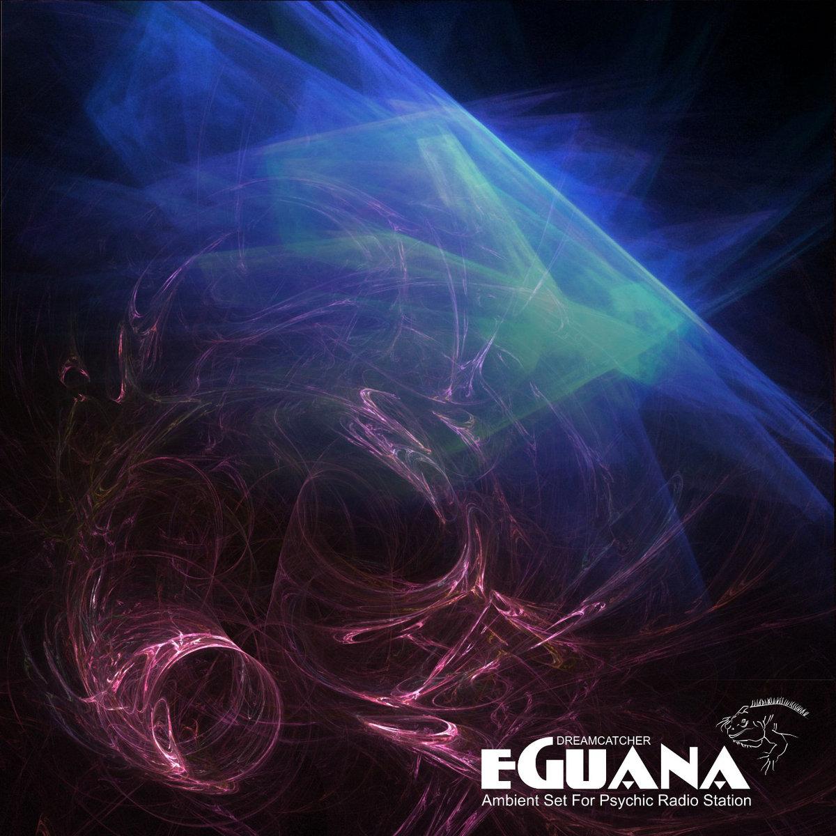 Eguana - Dreamcatcher
