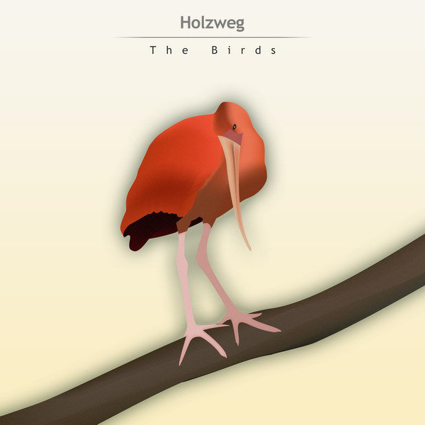 Holzweg - The Birds