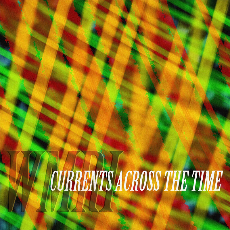 WMRI - Currents Across the Time