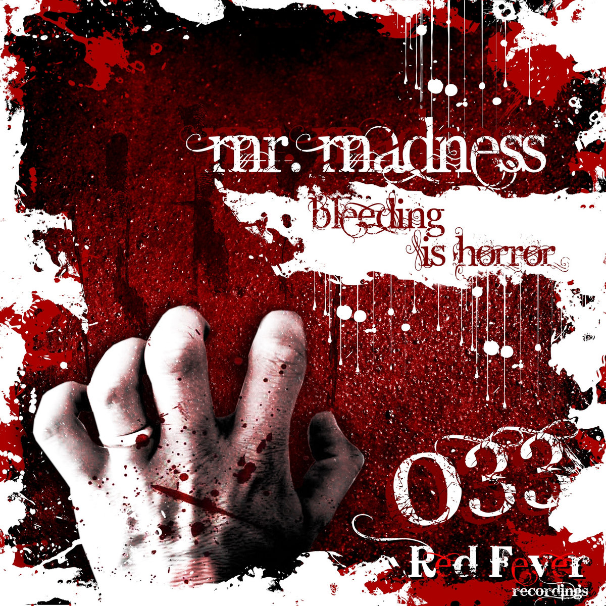Mr. Madness - Bleeding Is Horror @ 'Bleeding Is Horror' album (electronic, gabber)