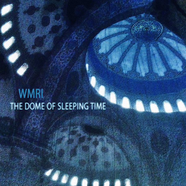 WMRI - The Dome of Sleeping Time
