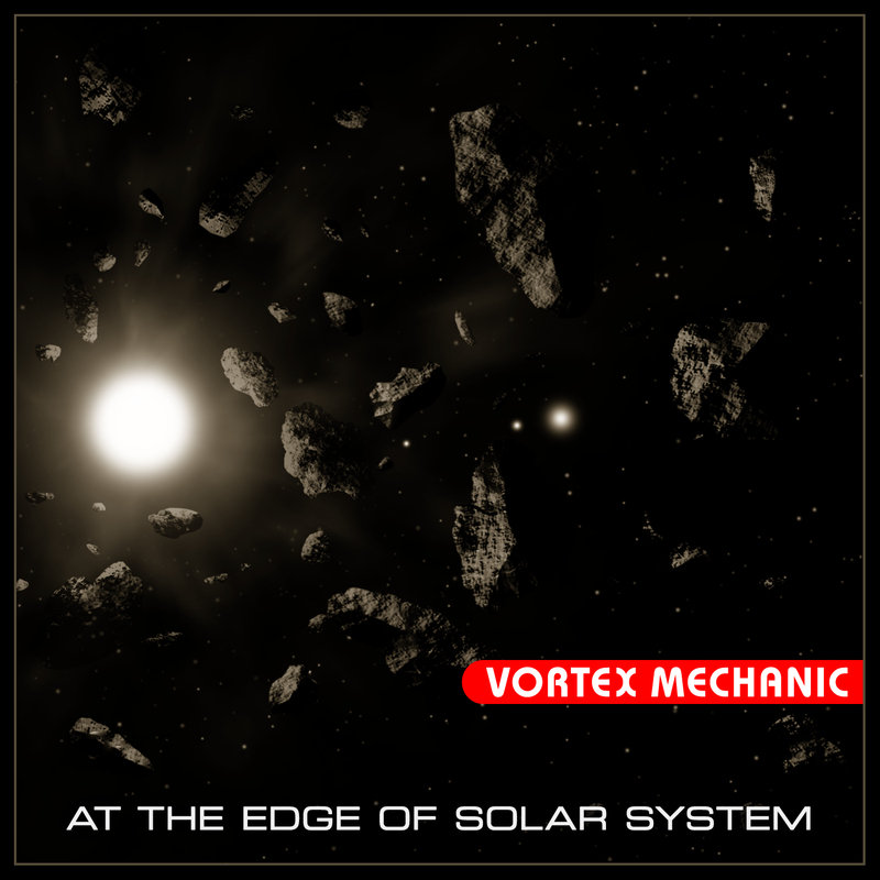 Vortex Mechanic - At the Edge of Solar System