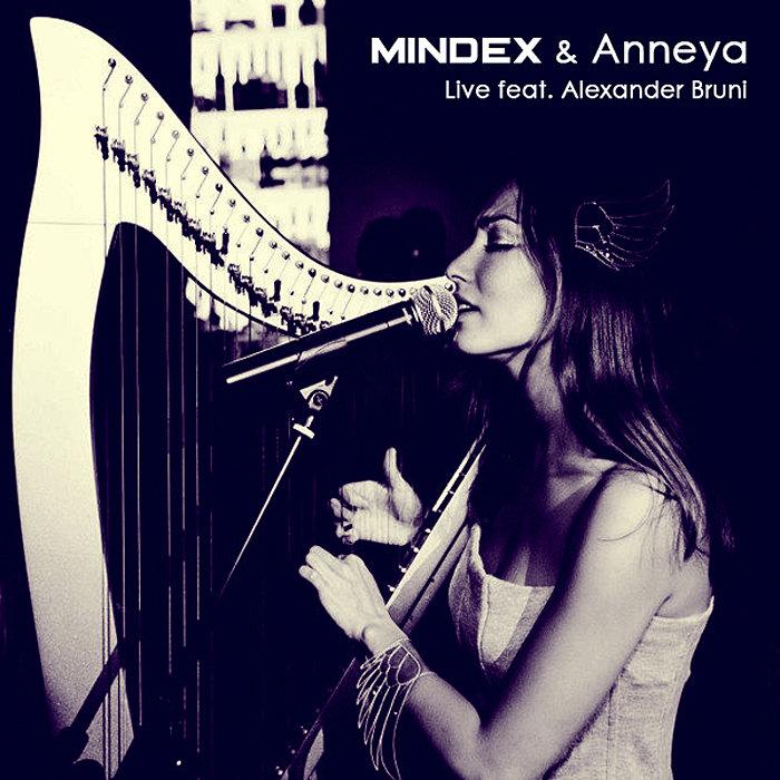 Mindex & Anneya - Live feat. Alexander Bruni @ 'Live - feat. Alexander Bruni' album (electronic, downtempo)