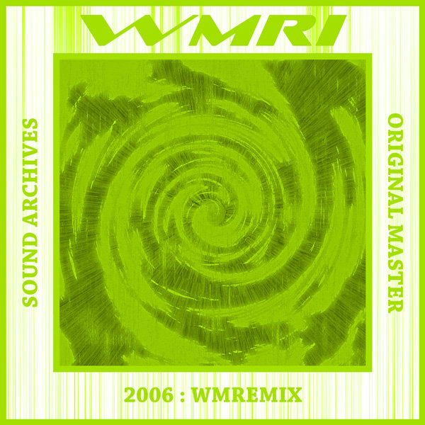 WMRI - Sound Archives 2003-2006: CD10 - WMRemIx