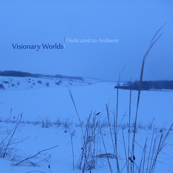 Visionary Worlds - Dedicated to Ambient