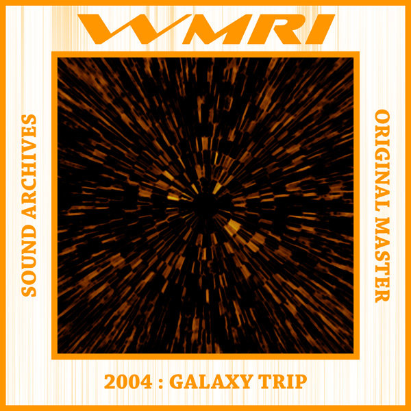 WMRI - Sound Archives 2003-2006: CD03 - Galaxy Trip