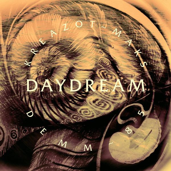 Kreazot-Maks & Demm 85 - Daydream