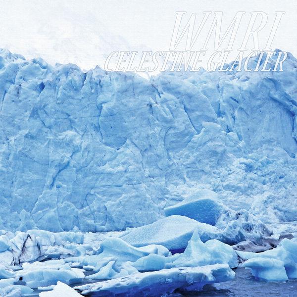 WMRI - Celestine Glacier