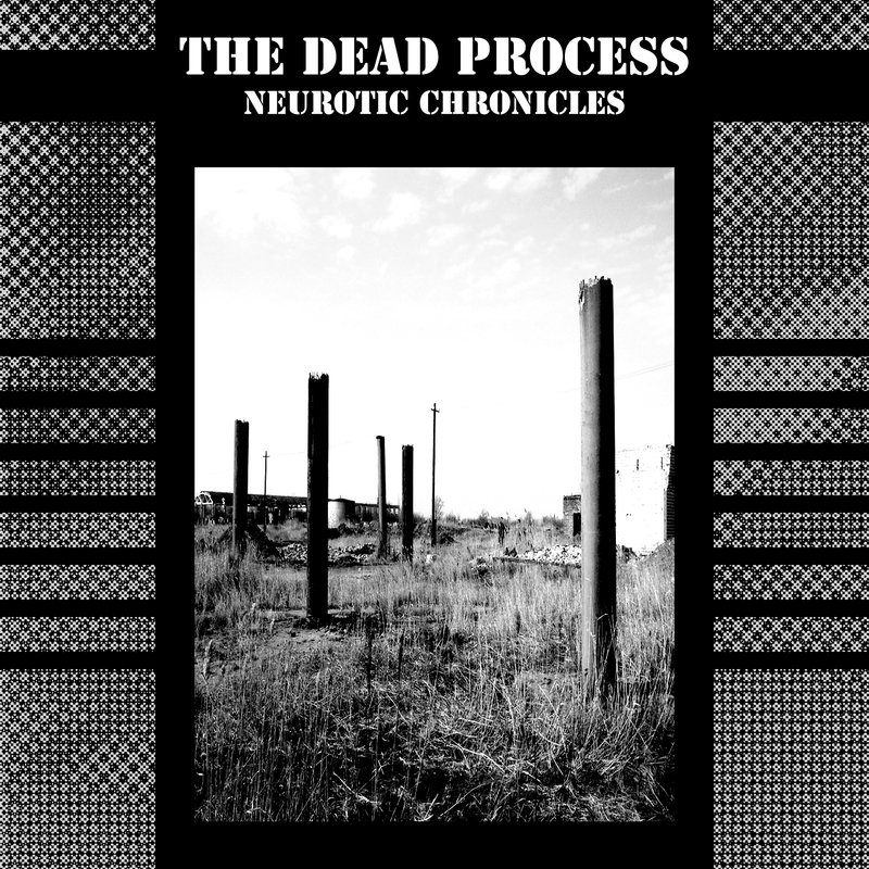 The Dead Process - Neurotic Chronicles