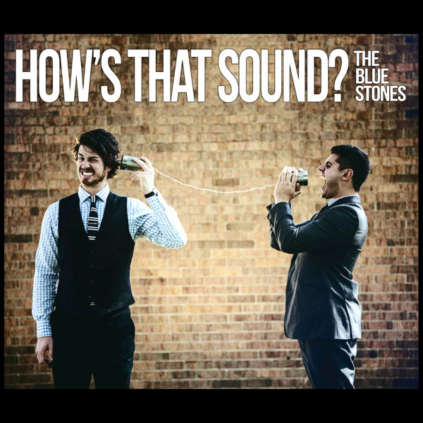 The Blue Stones - Rolling with the Punches @ 'How's That Sound?' album (alternative, blues)