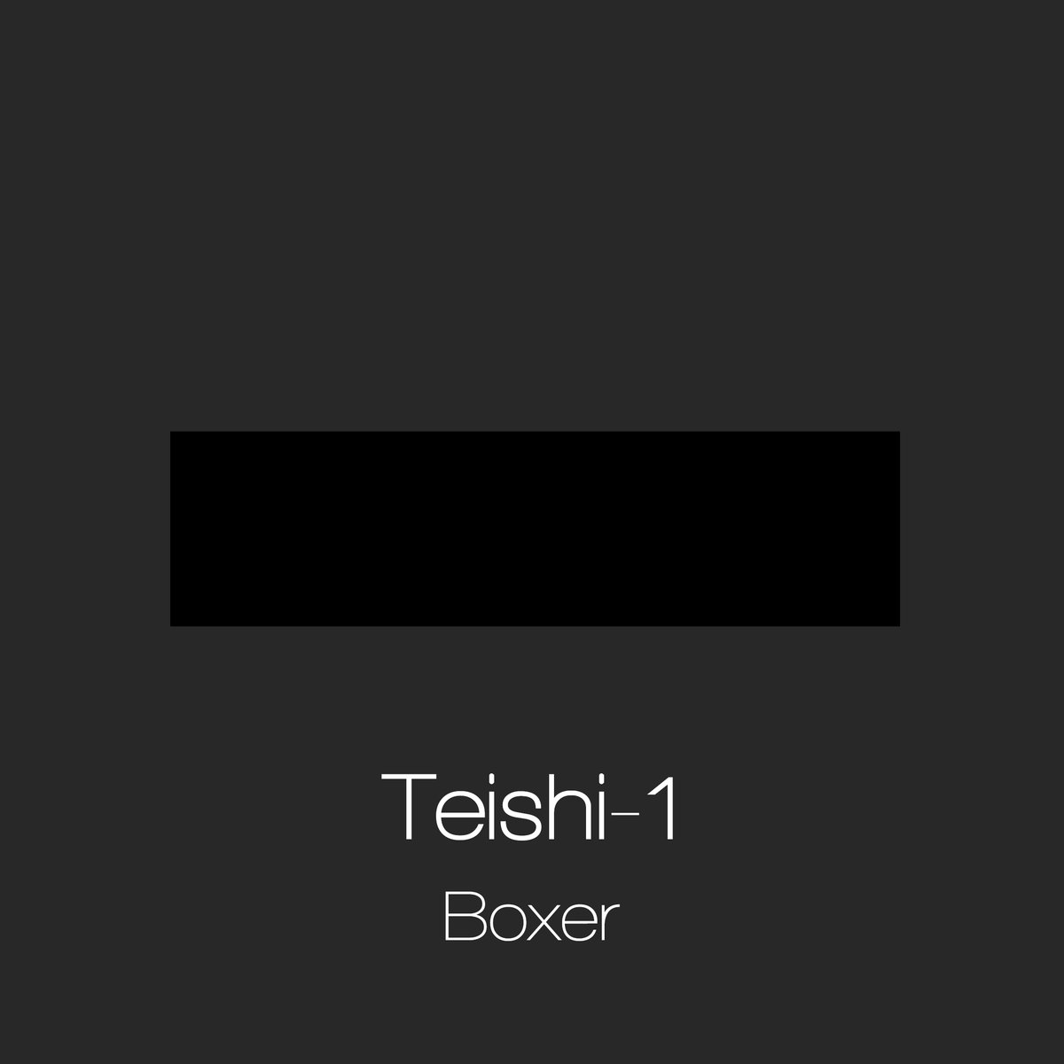 Teishi-1 - Boxer (alternative, electronic)