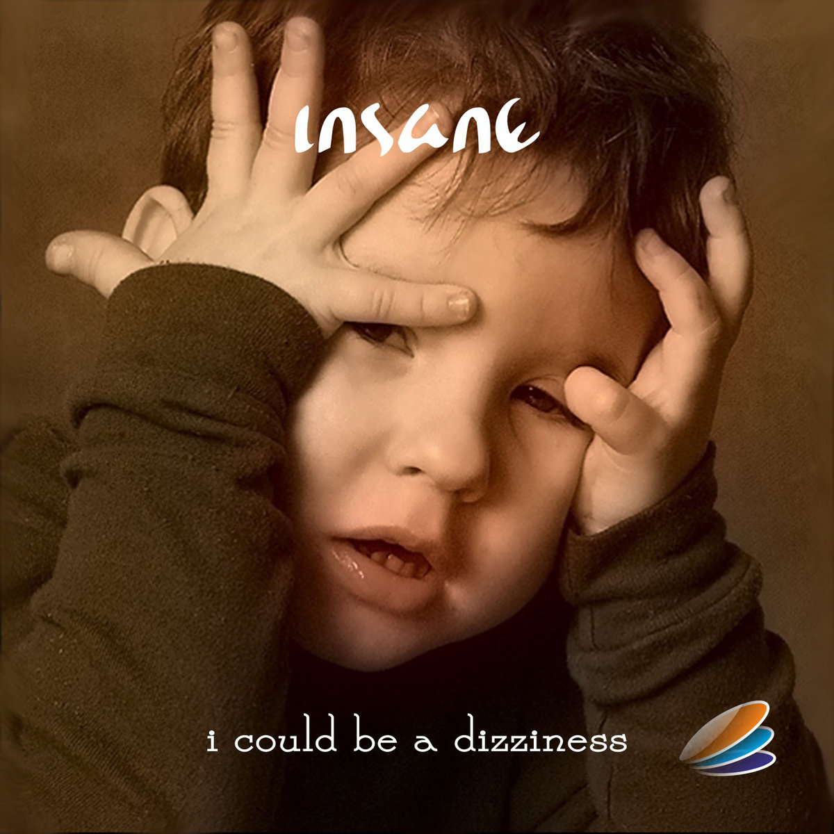 Insane - I Could Be A Dizziness
