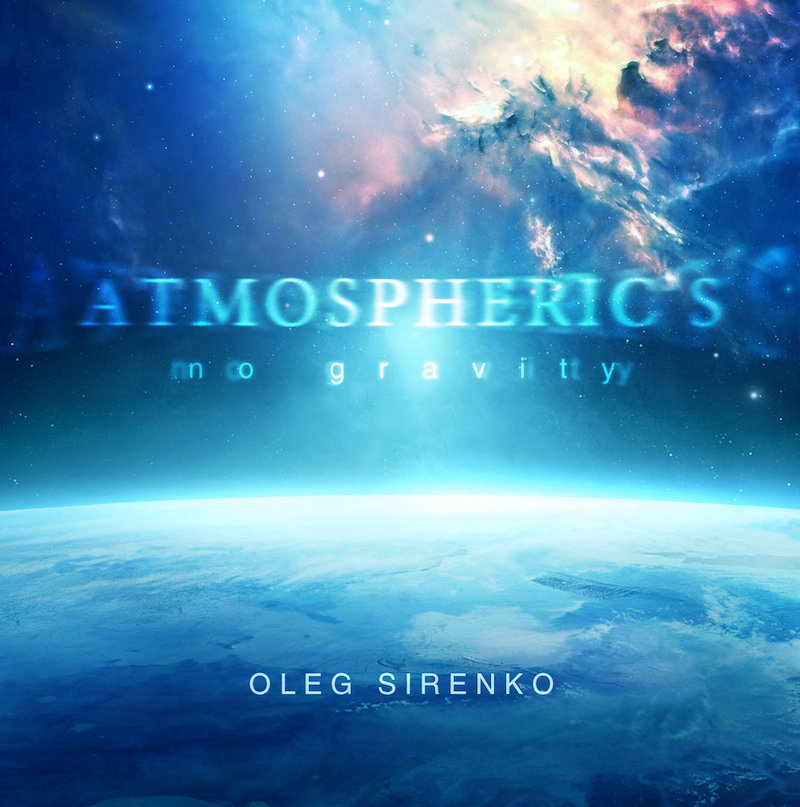 Oleg Sirenko - Atlantida @ 'Oleg Sirenko - Atmospheric's. No Gravity' album (electronic, ambient)