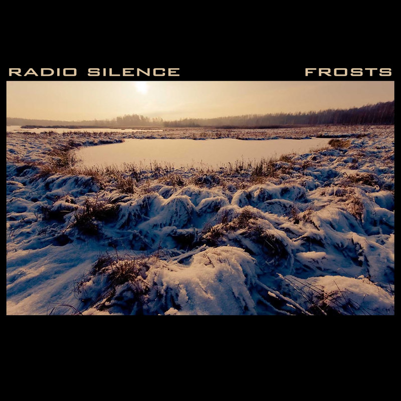 Radio Silence - Frosts