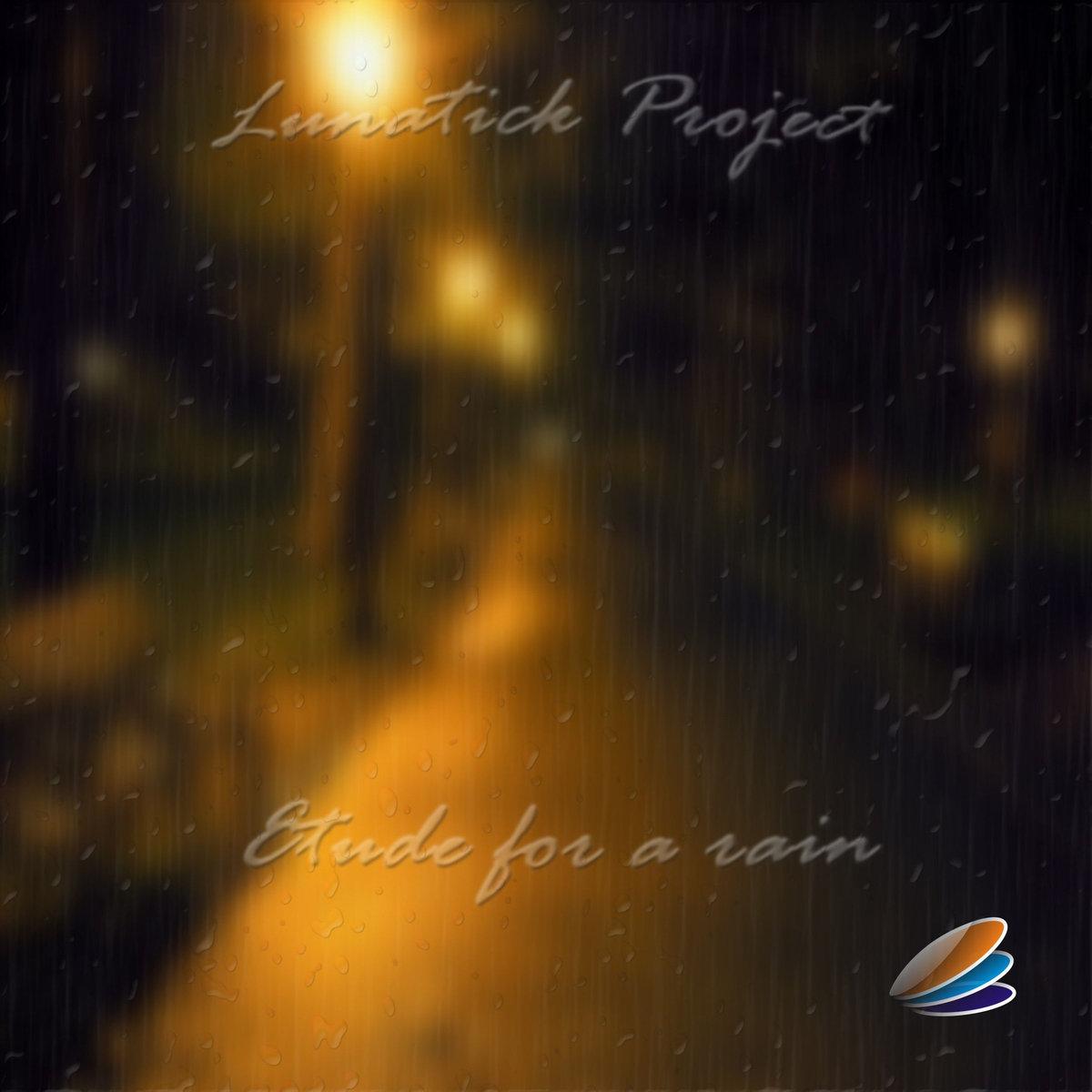 Lunatick Project - Etude For A Rain