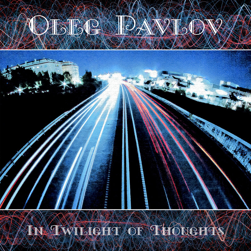Oleg Pavlov - In Twilight of Thoughts