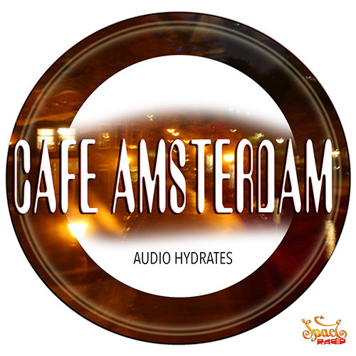 Cafe Amsterdam - Audio Hydrates