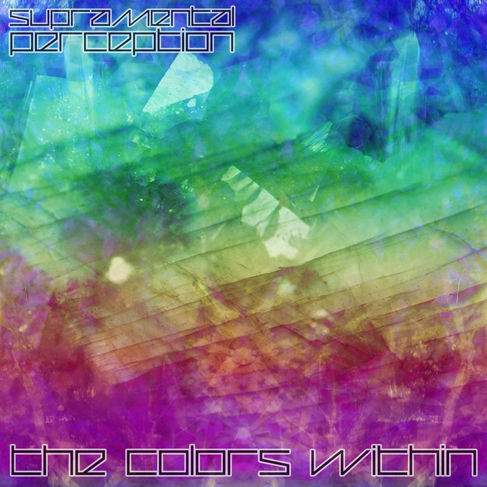 Supramental Perception - Eyes Closed... River Flows @ 'The Colors Within' album (electronic, mettamusic)