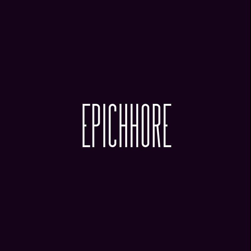 epichhore - epichhore