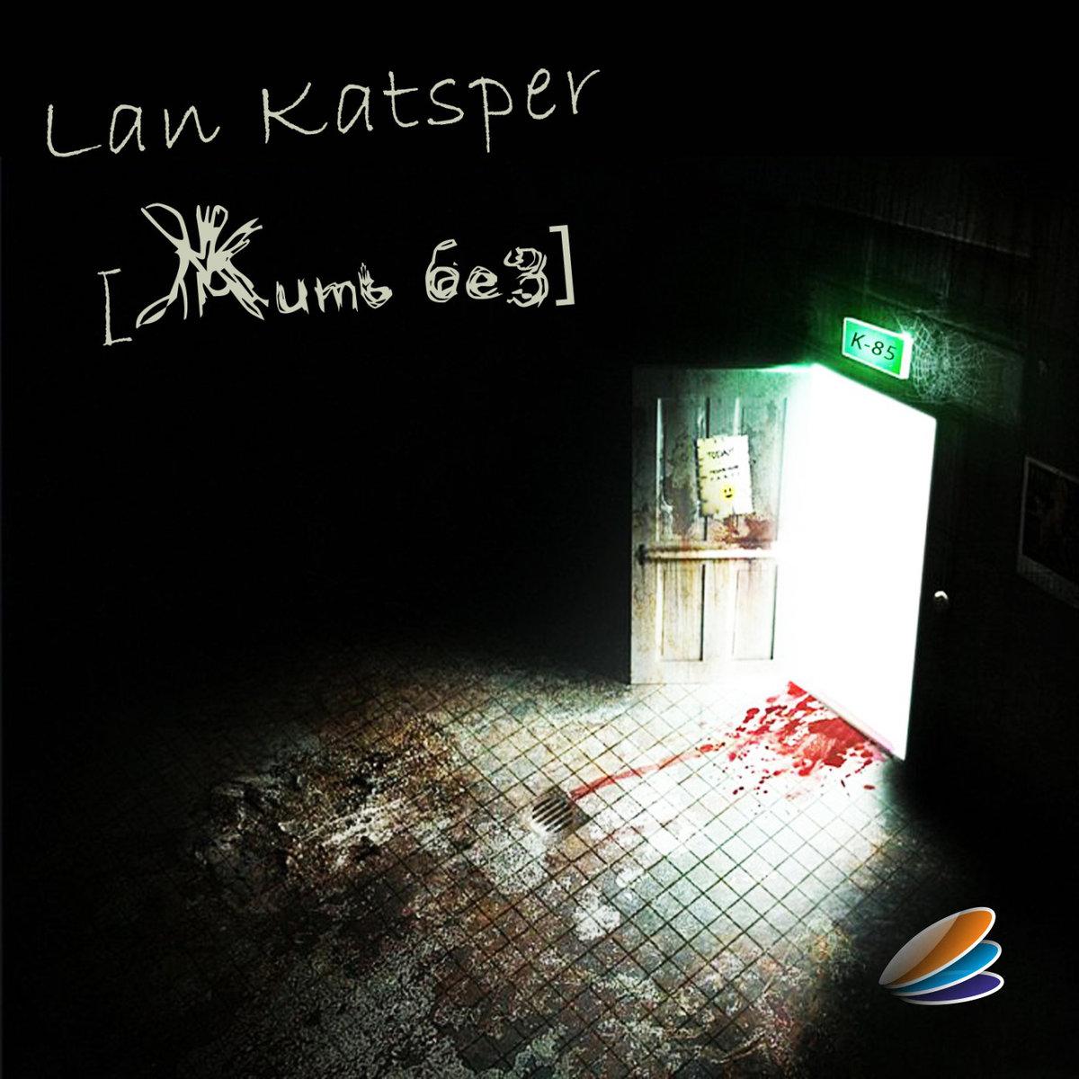 Lan Katsper - Live Without