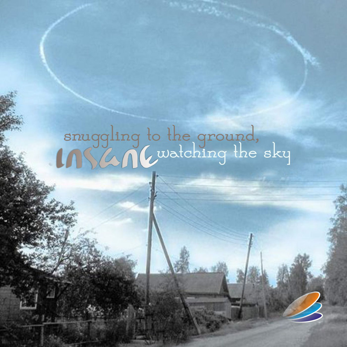 Insane - Snuggling To The Ground, Watching The Sky