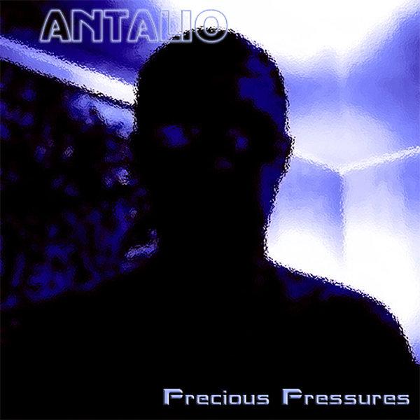 Antalio - Precious Pressures