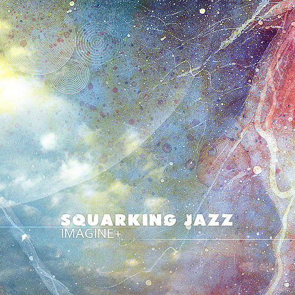 Squarking Jazz - Imagine Plus @ 'Imagine Plus' album (electronic, ambient)