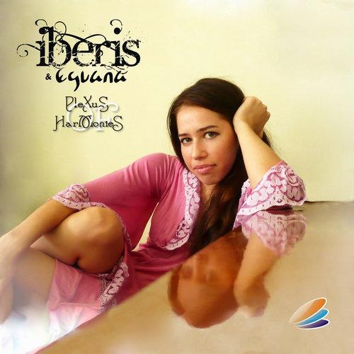 Iberis & Eguana - Plexus Of Harmonies